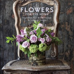 Flowers for the Home-Inspirations From the World Over
