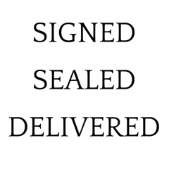 Signed. Sealed. Delivered.